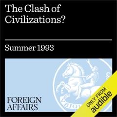 The Clash of Civilizations? (Unabridged)