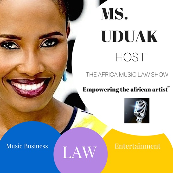 The Africa Music Law™ Show   Music Business & Entertainment Law