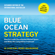 W. Chan Kim & Renée Mauborgne - Blue Ocean Strategy: How to Create Uncontested Market Space and Make the Competition Irrelevant