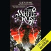 The White Rose: Chronicles of the Black Company, Book 3  (Unabridged)