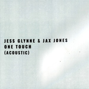Jess Glynne & Jax Jones - One Touch (Acoustic)
