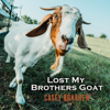 Casey Donahew - Lost My Brothers Goat