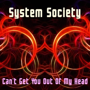 System Society - Can't Get You out of My Head (Radio Edit)