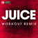 Juice (Extended Workout Remix) - Power Music Workout