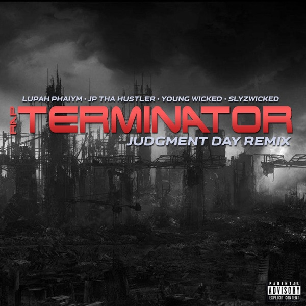 Rap Terminator (Judgment Day Remix) [feat. Young Wicked] - Single