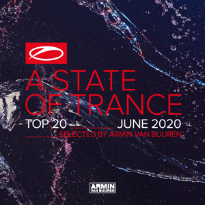 Armin van Buuren - A State of Trance Top 20: June 2020 (Selected by Armin Van Buuren)
