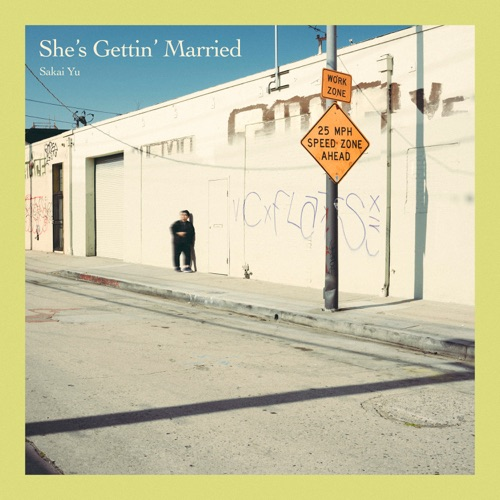 Yu Sakai – She's Gettin' Married – Single