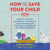 James Breakwell - How to Save Your Child from Ostrich Attacks, Accidental Time Travel, and Anything Else That Might Happen on an Average Tuesday  artwork