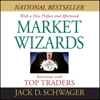 Market Wizards: Interviews with Top Traders (Unabridged)