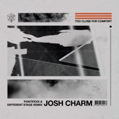 Josh Charm - Too Close For Comfort (Pontifexx & Different Stage Extended Remix)