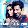 Ladki Lahore U Nundi From Street Dancer 3D Single