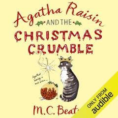 Agatha Raisin and the Christmas Crumble (Unabridged)