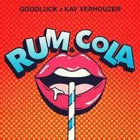 Goodluck & Kav Verhouzer - Rum & Cola