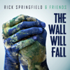 Rick Springfield - The Wall Will Fall