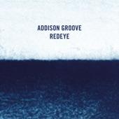 Addison Groove - Redeye