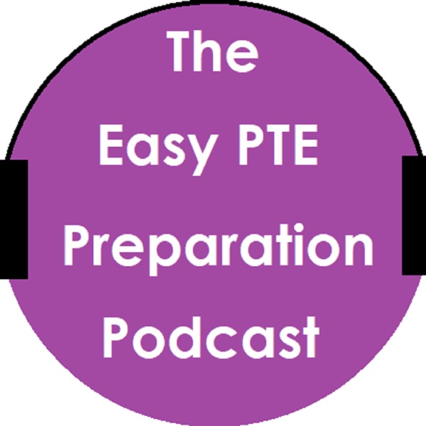 Episode 22 – The Best Ways to Prepare for PTE Academic – The EasyPTE