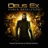 Deus Ex: Human Revolution (Original Soundtrack) - Michael McCann