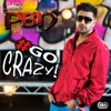 Go Crazy feat Miss Pooja Single