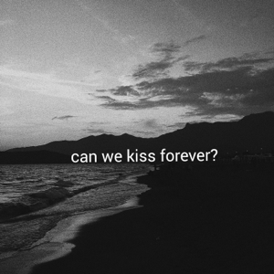 Kina - Can We Kiss Forever? feat. Adriana Proenza
