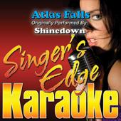 Atlas Falls (Originally Performed By Shinedown) [Karaoke]