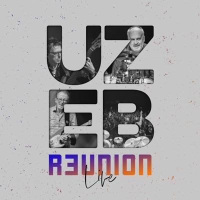 UZEB– Reunion Live