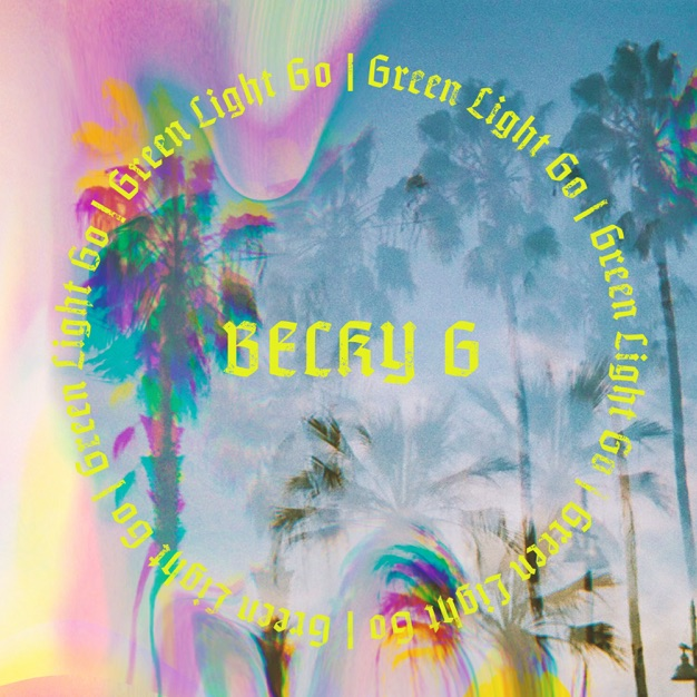 Becky G Green Light Go M4A Free Download