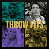 Throw Fits (feat. City Girls & Juvenile) - London On Da Track & G-Eazy Cover Art