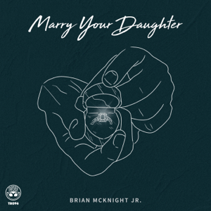 Brian McKnight Jr. - Marry Your Daughter