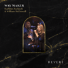 REVERE, Darlene Zschech & William McDowell - Way Maker (feat. Sounds of Unity) [Live] artwork