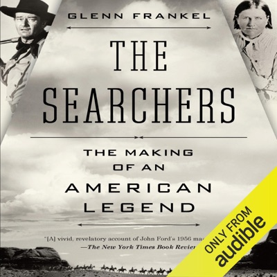 The Searchers: The Making of an American Legend (Unabridged)
