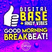 Good Morning Breakbeat!!! - DIGITAL BASE - ANDY VIBES