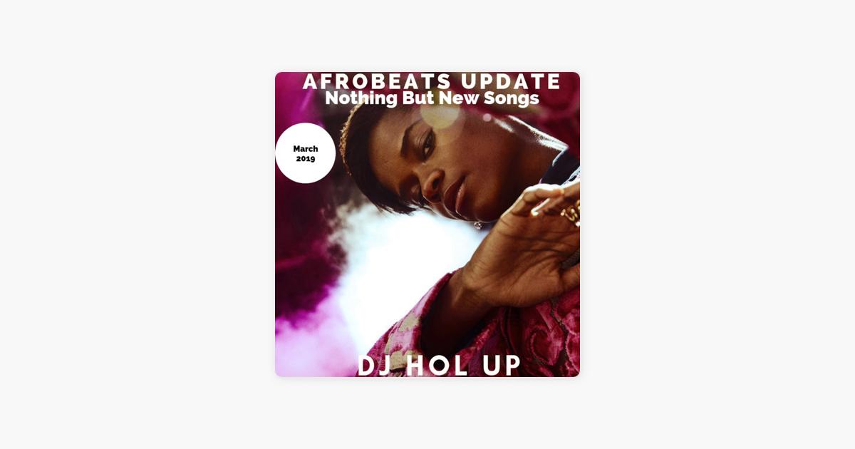 Afrobeats Update (Monthly Mixes): March Afrobeats Mix 2019 Feat