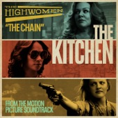 "The Highwomen - The Chain (From the Motion Picture Soundtrack ""The Kitchen"")"