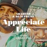 Shaheed and DJ Supreme - Appreciate Life (feat. Chali 2na)