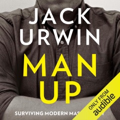 Man Up: Surviving Modern Masculinity (Unabridged)