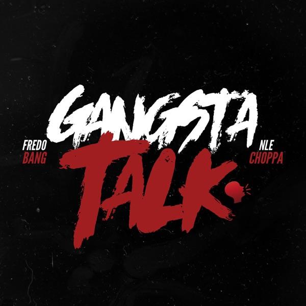 Gangsta Talk (feat. NLE Choppa) - Single