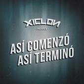XICLON - Así Comenzó, Así Terminó