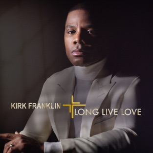 Kirk Franklin – Long Live Love [iTunes Plus AAC M4A]