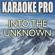 Into the Unknown (Originally Performed by Panic! At the Disco from Frozen 2) [Karaoke Version] - Karaoke Pro