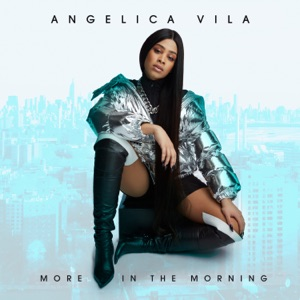Angelica Vila - More in the Morning