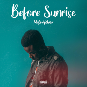 Mylo Hebron - Before Sunrise - EP