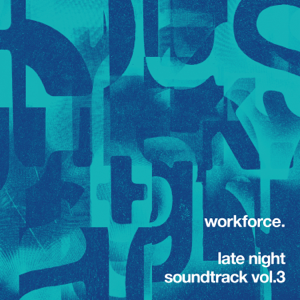 Workforce - Late Night Soundtrack, Vol. 3 - EP
