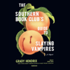 Grady Hendrix - The Southern Book Club's Guide to Slaying Vampires  artwork