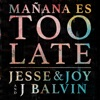 Mañana Es Too Late - Single