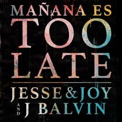 View album Mañana Es Too Late - Single
