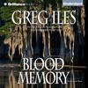 Greg Iles - Blood Memory (Unabridged) artwork