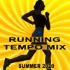 Running Tempo Mix (Summer 2020) [The Best Motivational Running and Jogging Music Playlist to Make Every Run Tracker Workout to a Success] - Verschillende artiesten