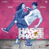 Hasee Toh Phasee Original Motion Picture Soundtrack
