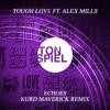 Tough Love - Echoes (feat. Alex Mills) [Kurd Maverick Remix] 插圖