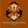 Chester Young & Castion - Pyro artwork